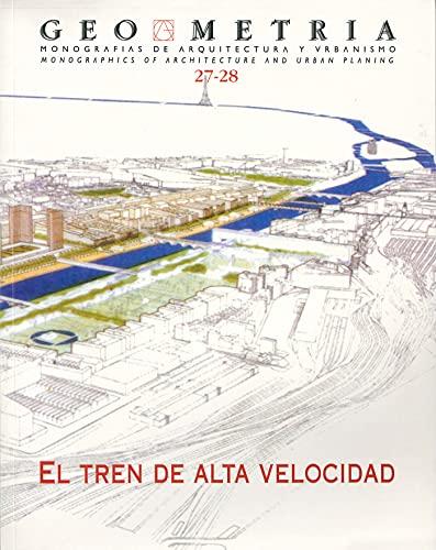 REVISTA GEOMETRÍA Nº 27-28 / EL TREN DE ALTA VELOCIDAD