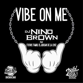 Vibe On Me (feat. Future Fambo & Jordan De La Cruz)