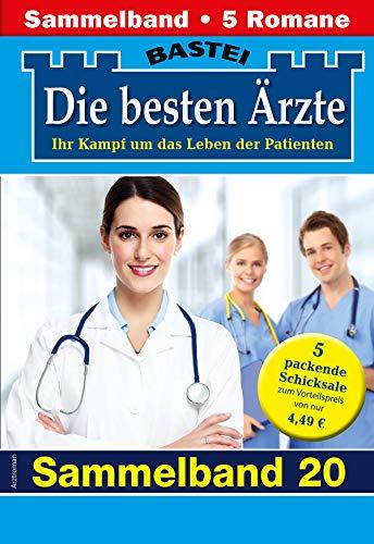 Die besten Ärzte 20 - Sammelband: 5 Arztromane in einem Band