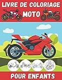 Moto Livre de Coloriage pour enfants: coloriages de moto de haute qualité pour enfants et adolescents   Une collection des plus belles motos pour les garçons et les filles