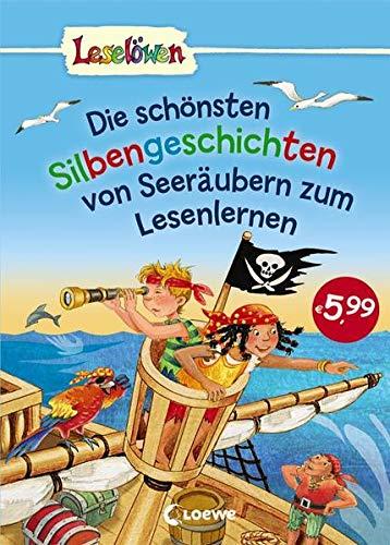 Leselöwen - Die schönsten Silbengeschichten von Seeräubern zum Lesenlernen: Erstlesebuch mit Silbenfärbung für Kinder ab 7 Jahre