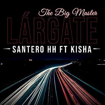 Lárgate (feat. Kisha)