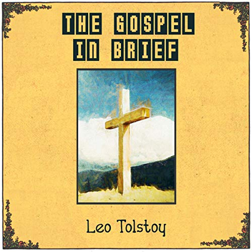 The Gospel in Brief Audiobook By Leo Tolstoy cover art