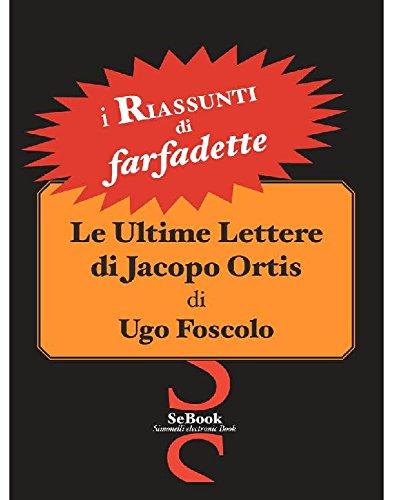 Ultime lettere di Jacopo Ortis di Ugo Foscolo - RIASSUNTO