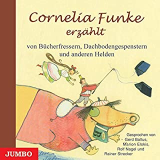 Cornelia Funke erzählt von Bücherfressern, Dachbodengespenstern und anderen Helden Titelbild