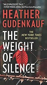 The Weight of Silence: A Novel of Suspense by [Heather Gudenkauf]