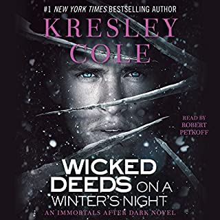 Wicked Deeds on a Winter's Night: Immortals After Dark, Book 4                   By:                                                                                                                                 Kresley Cole                               Narrated by:                                                                                                                                 Robert Petkoff                      Length: 10 hrs and 23 mins     2,841 ratings     Overall 4.6