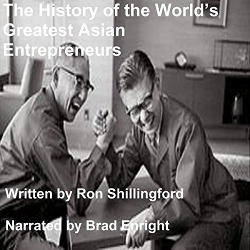 The History of the World's Greatest Asian Entrepreneurs audiobook cover art