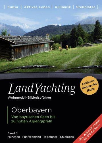 Landyachting 03. Oberbayern: Von...