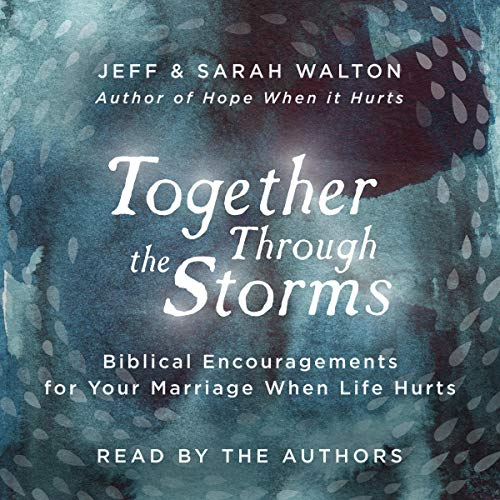 Together Through the Storms Audiobook By Sarah Walton, Jeff Walton cover art