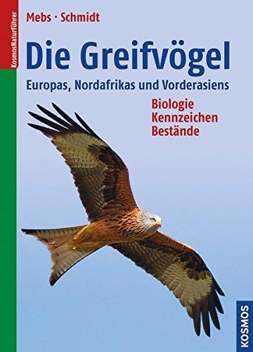 Die Greifvögel Europas, Nordafrikas und Vorderasiens: Biologie, Kennzeichen, Bestände