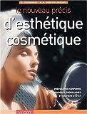 Le nouveau précis d'esthétique cosmétique - Préparation conforme aux nouveaux programmes et examens d'Etat, 6ème édition