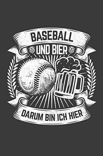 Baseball und Bier darum bin ich hier: Liniertes DinA 5 Notizbuch für Baseball-Fans Baseballspieler Baseballspielerinnen und Sport Fans Notizheft