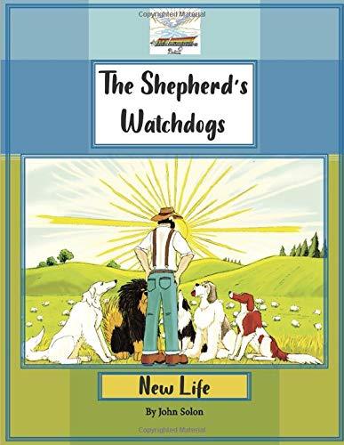 The Shepherd's Watchdogs: New Life