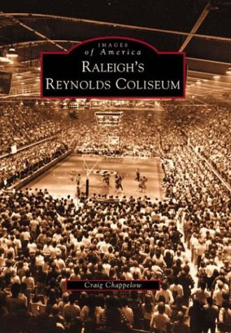 Raleigh's Reynolds Coliseum (NC)  (Images of America)