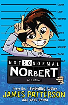 Not So Normal Norbert by [James Patterson]