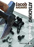 The Attacking Manual 2: Technique And Praxis-Aagaard, Jacob
