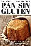 Pan Sin Gluten: Principios, tcnicas y trucos para hacer pan, pizza, bizcochos, cupcakes y otras recetas sin gluten. (Spanish Edition) by Marc Alier Mara Jos Casa(2016-01-04)