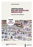Journalismus: Was man wissen und können muss: Ein Lese- und Lernbuch