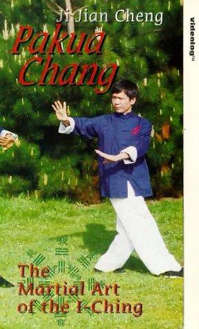 Paku Chang - the Martial Art of the I-Ching [VHS]