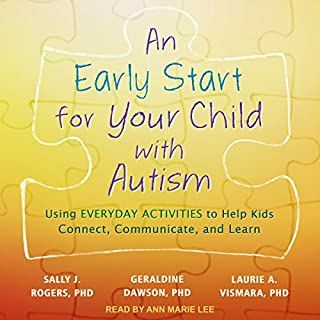 An Early Start for Your Child with Autism     Using Everyday Activities to Help Kids Connect, Communicate, and Learn              Written by:                                                                                                                                 Sally J. Rogers PhD,                                                                                        Geraldine Dawson PhD,                                                                                        Laurie A. Vismara PhD                               Narrated by:                                                                                                                                 Ann Marie Lee                      Length: 17 hrs and 32 mins     Not rated yet     Overall 0.0