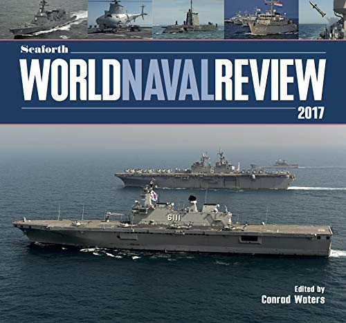 Seaforth World Naval Review 2017 (English Edition)