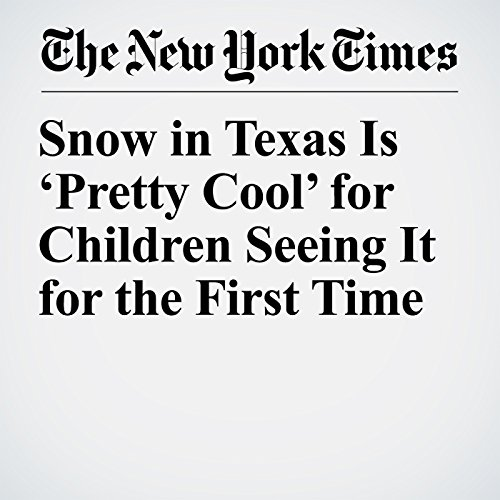 Snow in Texas Is 'Pretty Cool' for Children Seeing It for the First Time copertina