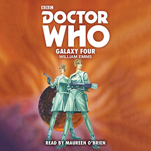 Doctor Who: Galaxy Four audiobook cover art