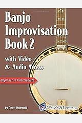 Banjo Improvisation Book 2 with Video & Audio Access: with Video and Audio Access Paperback