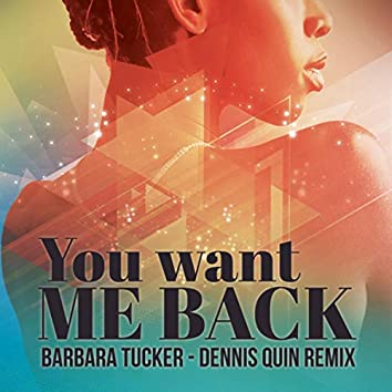 You Want Me Back (Dennis Quin Extended Mix)