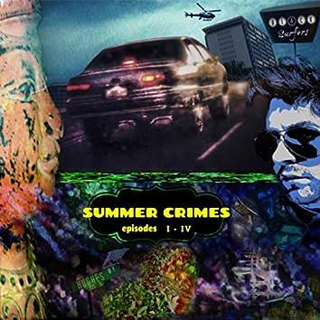 Summer Crimes, Episodes I - IV