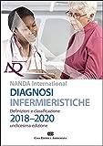 Diagnosi infermieristiche. Definizioni e classificazioni 2018-2020. NANDA international. C...