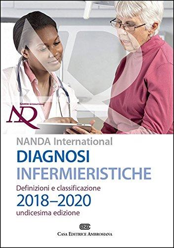 Diagnosi infermieristiche. Definizioni e classificazioni 2018-2020. NANDA international. Con aggiornamento online