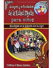 Juegos y actividades de la Edad Media para niños: ¡Sumérjase en la historia con su hijo! (Kids Experience)