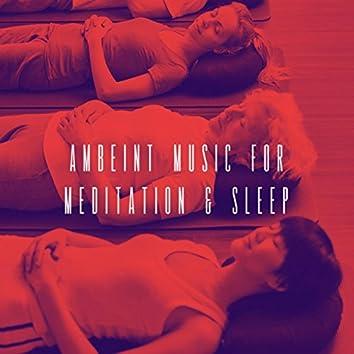Ambeint Music for Meditation & Sleep