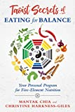 Taoist Secrets of Eating for Balance: Your Personal Program for Five-Element Nutrition (English Edition)