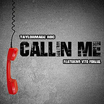 Callin Me (feat. Vito Foreal)