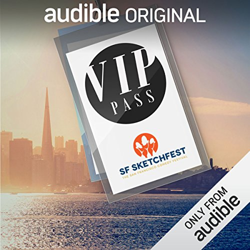 VIP Pass: SF Sketchfest                   By:                                                                                                                                 Ricky Gervais,                                                                                        Maria Bamford,                                                                                        Jon Hamm,                   and others                      Length: 54 mins     39 ratings     Overall 3.9