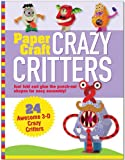 Paper Craft Crazy Critters (Papertoy Models, Origami)