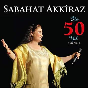 Sabahat Akkiraz ile 50 Yıl