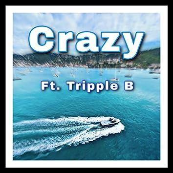 Crazy (feat. Tripple B)