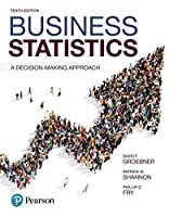 Business Statistics: A Decision-Making Approach, 10th Edition Front Cover