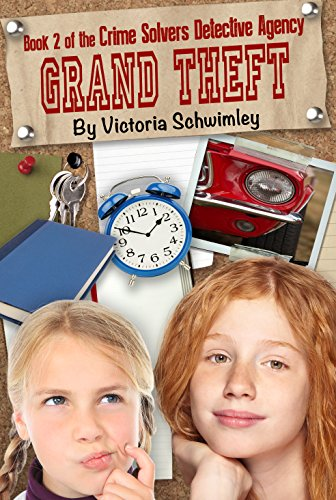 Book: Grand Theft - Crime Solver's Detective Agency book 2 by Victoria Schwimley