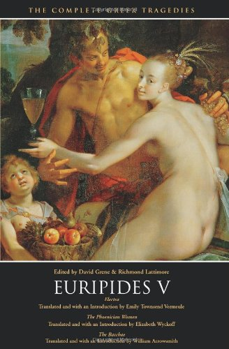 Euripides V: Electra, The Phoenician Women, The Bacchae...