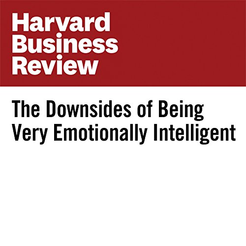 The Downsides of Being Very Emotionally Intelligent copertina