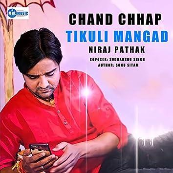 Chand Chhap Tikuli Mangad