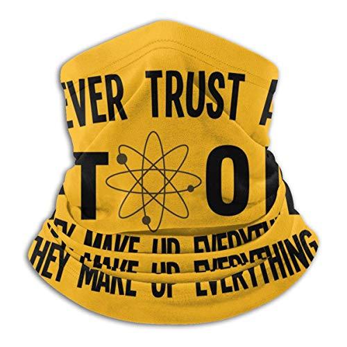 Dydan Tne Never Trust An Atom - Bufanda Unisex de Microfibra para el Cuello, para la Cabeza, NCK-1984