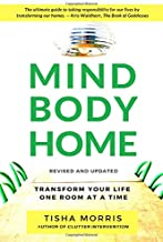 Mind Body Home: Transform Your Life One Room at a Time