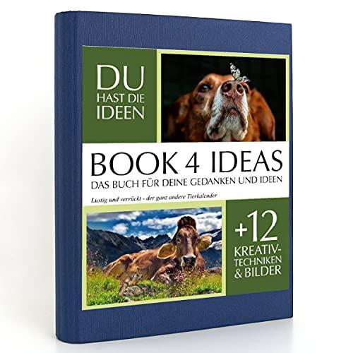 BOOK 4 IDEAS classic | Lustig und verrückt - der ganz andere Tierkalender, Eintragbuch mit Bildern