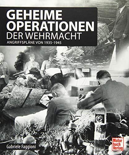 Geheime Operationen der Wehrmacht: Angriffspläne seit 1939: Angriffspläne von 1935-1945